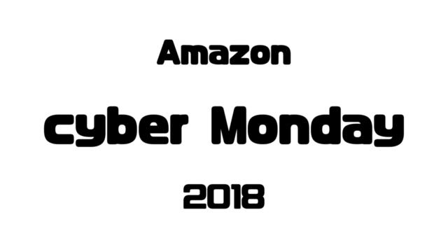Amazon サイバーマンデー 2018
